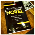 K.M Weiland structuring your novel